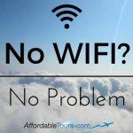 No wifi, no problem. AffordableTours.com